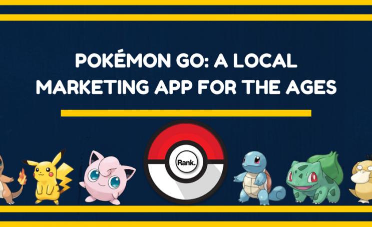 Pokémon Go - A Local Marketing App for the Ages