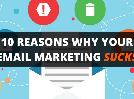 10 Reasons Why Your Email Marketing Sucks