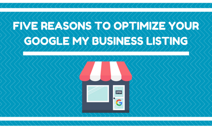 Five Reasons to Optimize Your Google My Business Listings