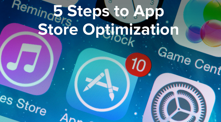 5 Steps to App Store Optimization