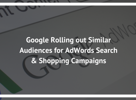 Google Rolling out Similar Audiences for AdWords Search & Shopping Campaigns