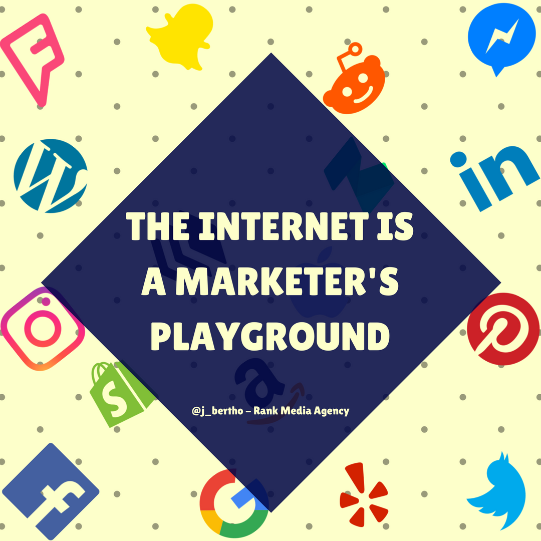 The Internet is a marketer's playground.