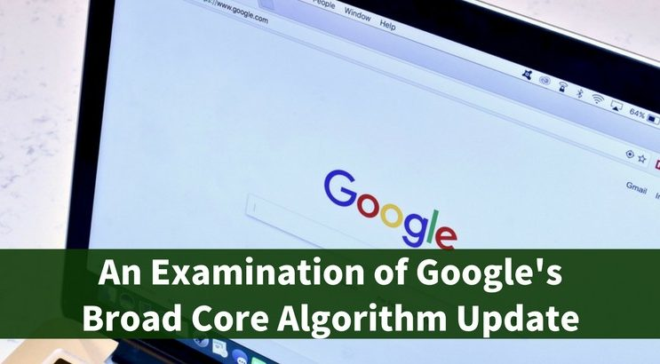 An Examination of Google's Broad Core Algorithm Update [March 2018]