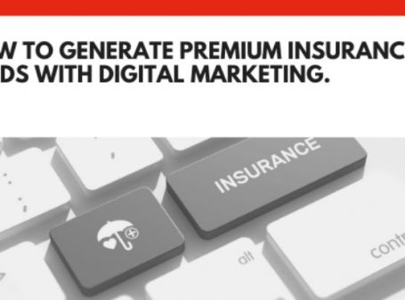 How to Generate Premium Insurance Leads with Digital Marketing